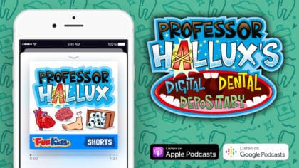 Get the brand new Professor Hallux Dental Depository Podcast